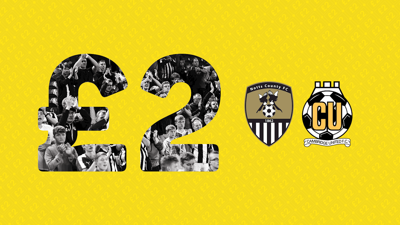 Notts County FC: Tickets are now extremely limited for Saturday's £2 for Cambridge fixture.